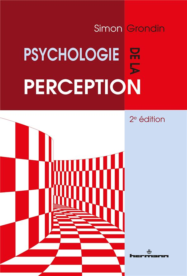 PSYCHOLOGIE DE LA PERCEPTION - 2E EDITION
